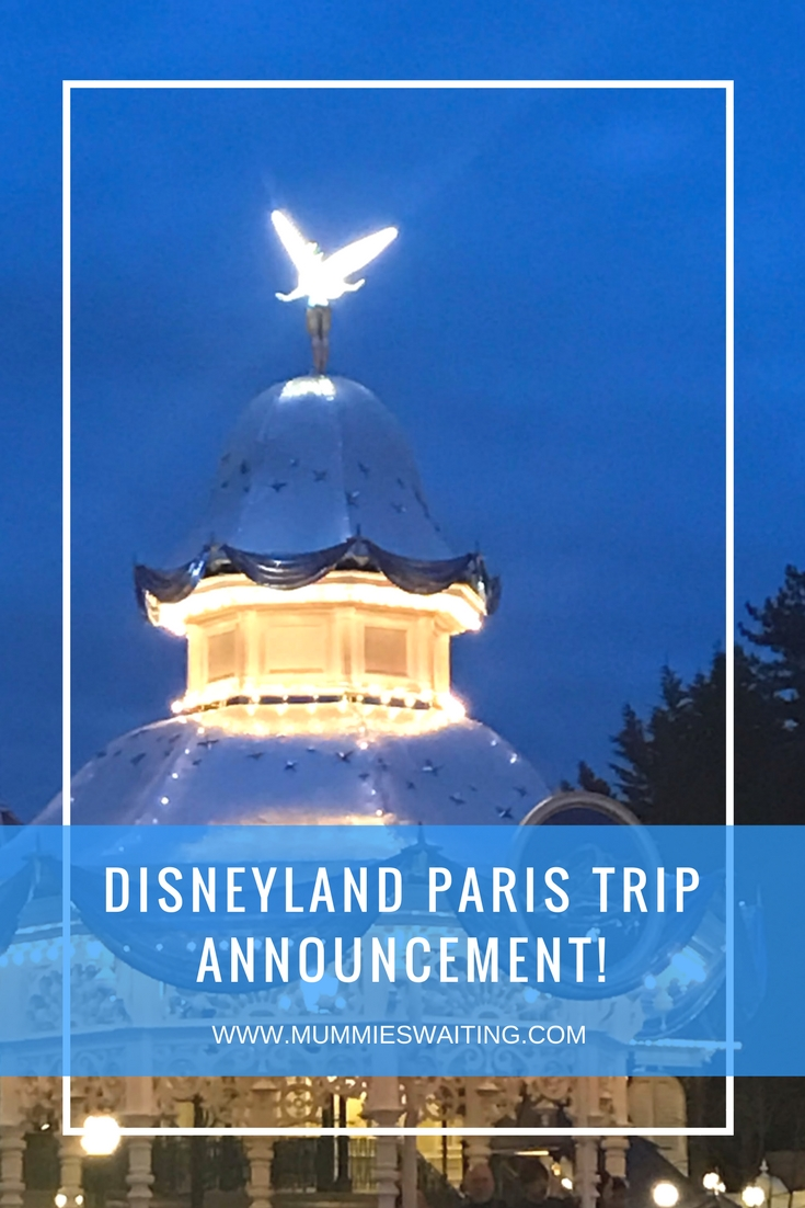 Disneyland Paris Trip Announcement!