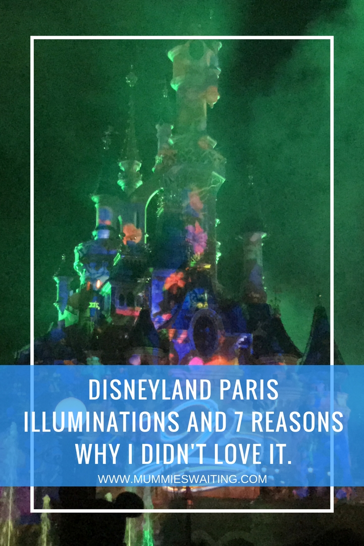 Disneyland Paris Illuminations and 7 reasons why I didn't love it.