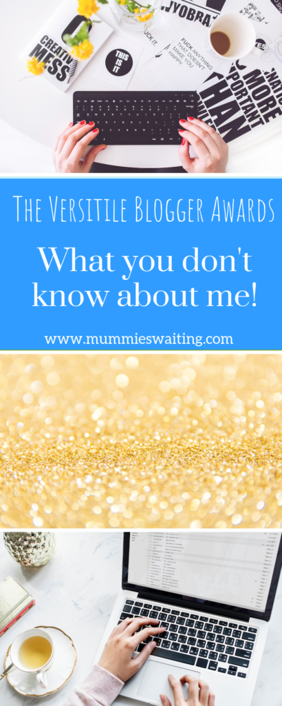 The Versitile Blogger Awards - What you don't know about me!
